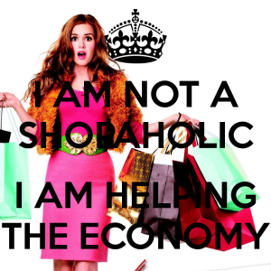 i-am-not-a-shopaholic-i-am-helping-the-economy-7